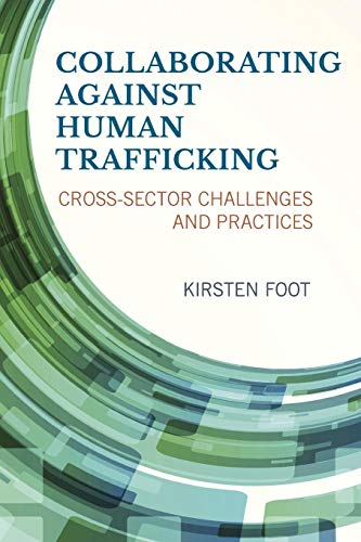 Download Collaborating against Human Trafficking: Cross-Sector Challenges and Practices 1442246936