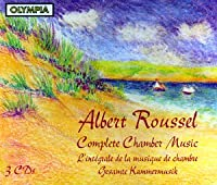 Roussel:Complete Chamber Music