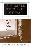 A Ramble Through My War: Anzio and Other Joys