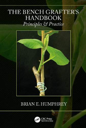 Download The Bench Grafter's Handbook: Principles & Practice 1138046221