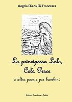 La Principessa Lola, Colapesce E Altre Poesie Per Bambini