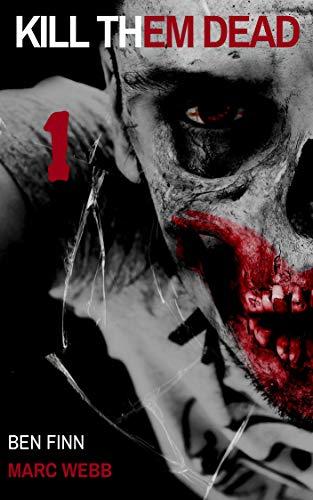 Kill Them Dead 1 (English Edition)