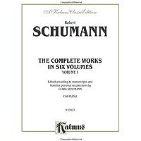 Schumann Complete Works: in Six Volumes (Kalmus Edition)