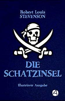 Die Schatzinsel (Illustrierte Ausgabe) (ApeBook Classics 66) (German Edition) by [Stevenson, Robert Louis]