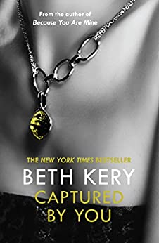 Captured By You: A One Night of Passion Novella 3: One Night of Passion e-novella by [Kery, Beth]