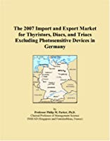The 2007 Import and Export Market for Thyristors, Diacs, and Triacs Excluding Photosensitive Devices in Germany