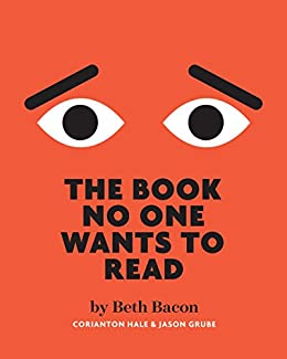 The Book No One Wants To Read: A funny interactive activity book that gets reluctant readers reading by [Bacon, Beth]