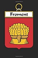 Froment: Froment Coat of Arms and Family Crest Notebook Journal (6 x 9 - 100 pages)