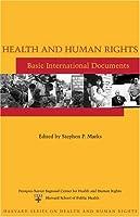 Health and Human Rights: Basic International Documents (Harvard Series on Health and Human Rights)