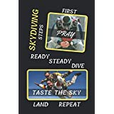 Skydiving Steps: Pray Ready Steady Dive Taste The Sky Land Repeat: Novelty Lined Notebook Journal Perfect Gift Item