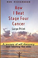 How I Beat Stage Four Cancer