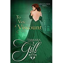 To Vex a Viscount (Lords of London Book 4)