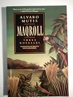 Maqroll: Three Novellas