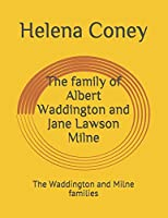 The family of Albert Waddington and Jane Lawson Milne: The Waddington and Milne families