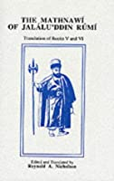 The Mathnawi of Jalalu'Ddin Rumi (Mathnawi of Jalaluddin Rumi)