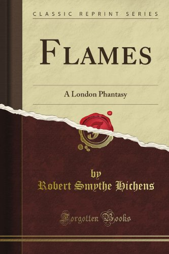 Download Flames: A London Phantasy (Classic Reprint) B008HUXJW6