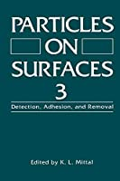 Particles on Surfaces 3: Detection, Adhesion, and Removal