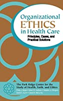 Organizational Ethics in Health Care: Principles, Cases, and Practical Solutions (J-B AHA Press)
