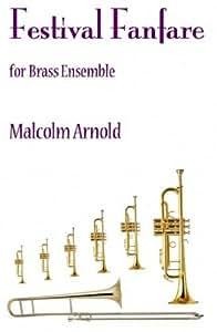 Festival Fanfare For Brass Ensemble/金管楽器アンサンブルのためのフェスティバル・ファンファーレ 楽譜. For ブラス・アンサンブル