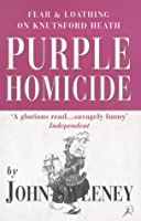 Purple Homicide: Fear and Loathing on Knutsford Heath