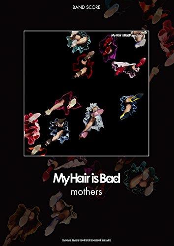 バンド・スコア My Hair is Bad「mothers...