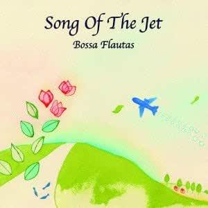 Song Of The Jet ジェット機のサンバ