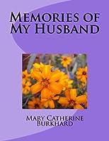 Memories of My Husband: Mary Catherine (Hoover) Burkhard's photo memory of her husband [並行輸入品]