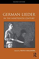 German Lieder in the Nineteenth Century: Second Edition (Routledge Studies in Musical Genres)