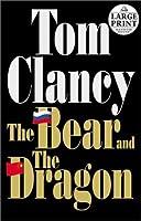 Bear and the Dragon (Random House Large Print)