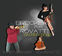 Brecker Plays Rovatti: A Sacred Bond [Analog]