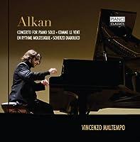 Alkan: Concerto Pour Piano / Comme le Vent / En Rythme Molossique / Scherzo Diabolique by Vincenzo Maltempo (2013-11-28)