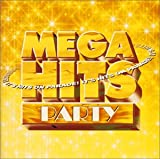 MEGA HITS~Party