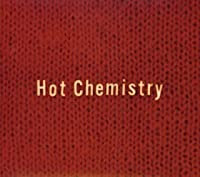 Hot Chemistry by Chemistry (2005-01-26)