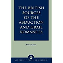 British Sources of the Abduction and Grail Romances