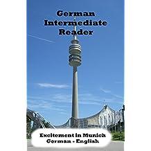 German Intermediate Reader: Excitement in Munich (German Reader 1) (German Edition)