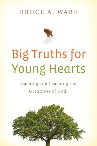 Big Truths for Young Hearts: Teaching and Learning the Greatness of God (English Edition)