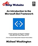 An Introduction to the Microsoft Bot Framework: Create Facebook and Skype Chatbots using Microsoft Visual Studio and C# (English Edition)