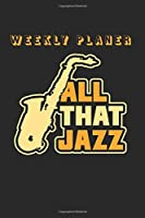 """Weekly Planer All That Jazz: Weekly Organizer for two years, Planer, 106 pages, 6x9"""", with one week on two pages plus todo list at the end of each week"""