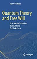 Quantum Theory and Free Will: How Mental Intentions Translate into Bodily Actions