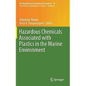 Hazardous Chemicals Associated with Plastics in the Marine Environment (The Handbook of Environmental Chemistry)