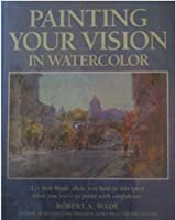 Painting Your Vision in Watercolor