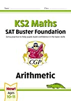 New KS2 Maths SAT Buster Foundation: Arithmetic (for the 2020 tests)