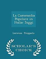 La Commedia Popolare in Italia: Saggi - Scholar's Choice Edition