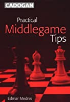 Practical Middlegame Tips (Cadogan Chess Books)