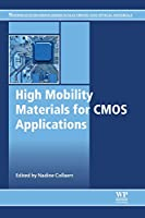 High Mobility Materials for CMOS Applications (Woodhead Publishing Series in Electronic and Optical Materials)