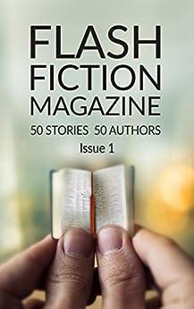 Flash Fiction Magazine - Issue 1 by [Flash Fiction Magazine, Alyson Faye]