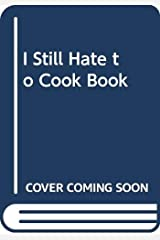 I Still Hate to Cook Book Paperback