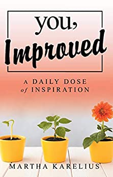 You, Improved: A Daily Dose of Inspiration by [Karelius, Martha]
