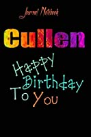 Cullen: Happy Birthday To you Sheet 9x6 Inches 120 Pages with bleed - A Great Happy birthday Gift