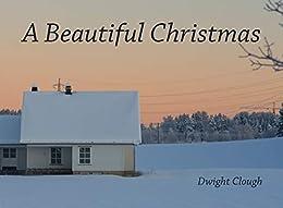 [Clough, Dwight]のA Beautiful Christmas (English Edition)